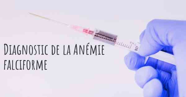 Diagnostic de la Anémie falciforme