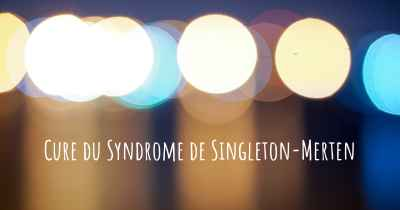 Cure du Syndrome de Singleton-Merten
