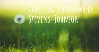 Causes du Syndrome de Stevens-Johnson