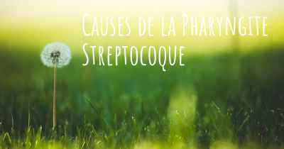 Causes de la Pharyngite Streptocoque