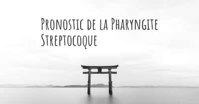 Pronostic de la Pharyngite Streptocoque