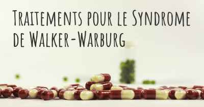 Traitements pour le Syndrome de Walker-Warburg