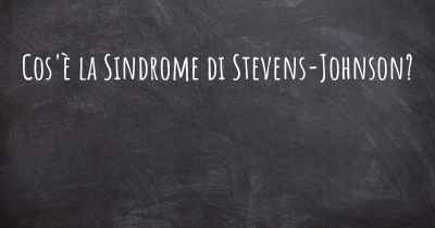 Cos'è la Sindrome di Stevens-Johnson?