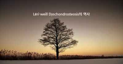 Léri-weill Dyschondrosteosis의 역사