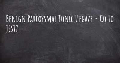 Benign Paroxysmal Tonic Upgaze - Co to jest?