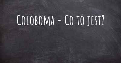 Coloboma - Co to jest?