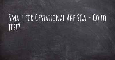 Small for Gestational Age SGA - Co to jest?