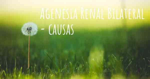 agenesia renal bilateral fisiopatologia