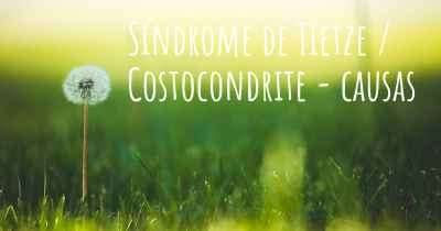 Síndrome de Tietze / Costocondrite - causas
