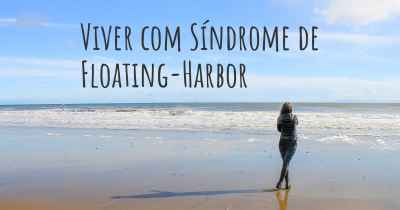 Viver com Síndrome de Floating-Harbor