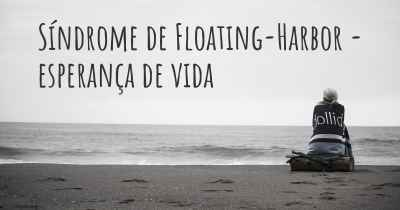 Síndrome de Floating-Harbor - esperança de vida