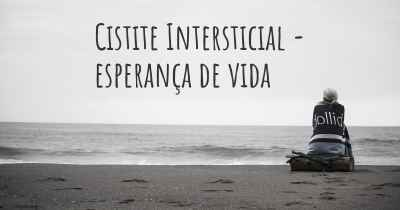 Cistite Intersticial - esperança de vida
