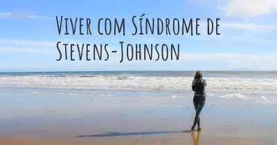 Viver com Síndrome de Stevens-Johnson