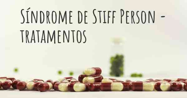 Síndrome de Stiff Person - tratamentos