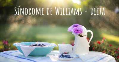 Síndrome de Williams - dieta