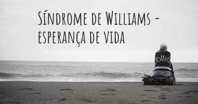 Síndrome de Williams - esperança de vida