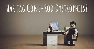 Har jag Cone-Rod Dystrophies?