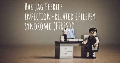 Har jag Febrile infection-related epilepsy syndrome (FIRES)?