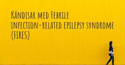 Kändisar med Febrile infection-related epilepsy syndrome (FIRES)