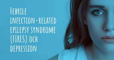 Febrile infection-related epilepsy syndrome (FIRES) och depression