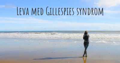 Leva med Gillespies syndrom