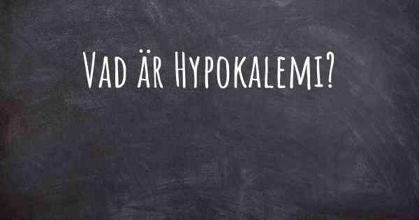 vad är hypokalemi