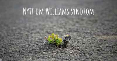Nytt om Williams syndrom