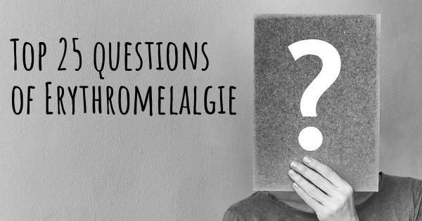Erythromelalgie top 25 questions