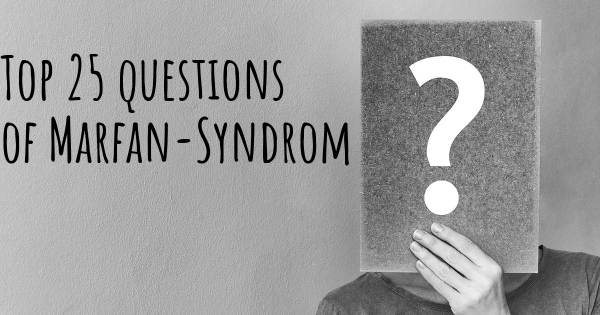 Marfan-Syndrom top 25 questions