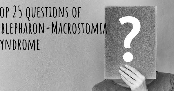 Ablepharon-Macrostomia Syndrome top 25 questions