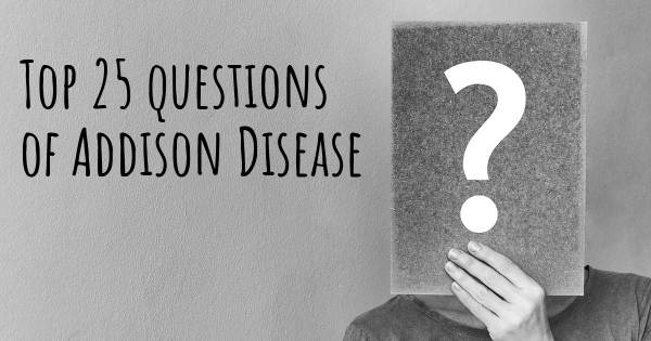 Addison Disease top 25 questions