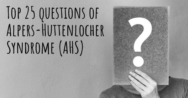 Alpers-Huttenlocher Syndrome (AHS) top 25 questions