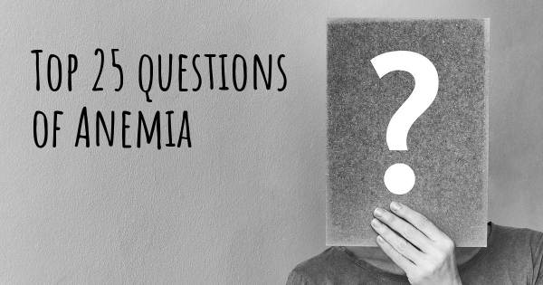Anemia top 25 questions