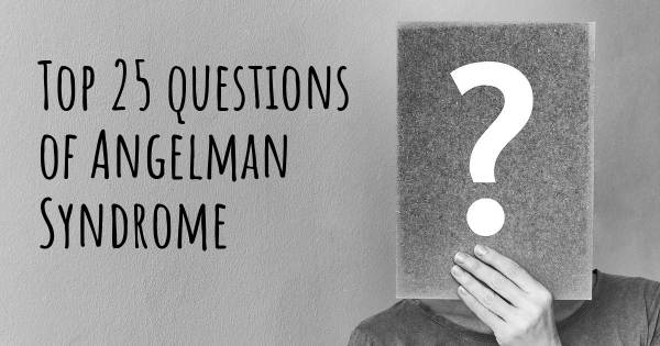 Angelman Syndrome top 25 questions