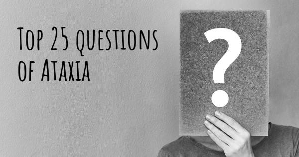 Ataxia top 25 questions