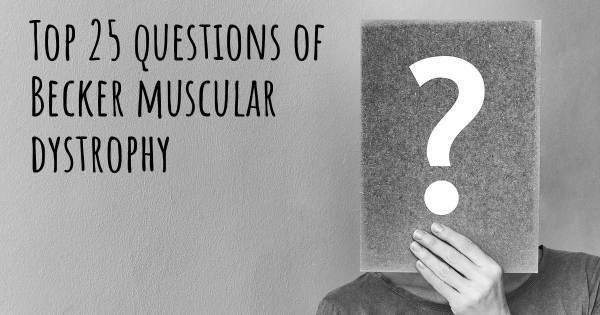 Becker muscular dystrophy top 25 questions