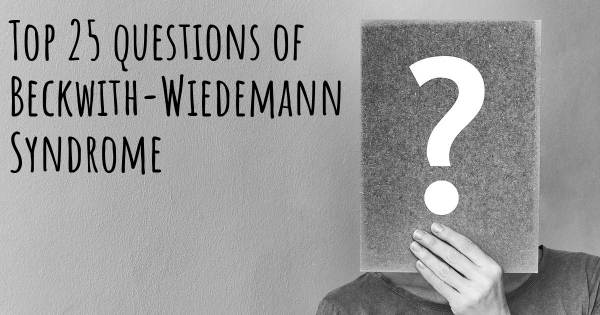 Beckwith-Wiedemann Syndrome top 25 questions