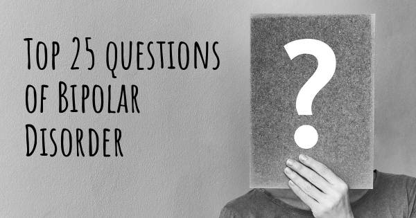 Bipolar Disorder top 25 questions