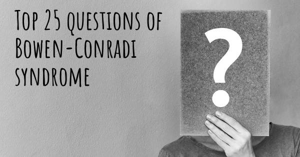 Bowen-Conradi syndrome top 25 questions