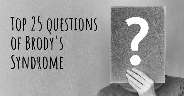 Brody's Syndrome top 25 questions
