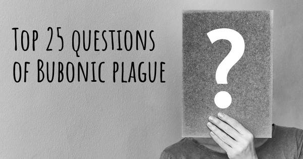 Bubonic plague top 25 questions