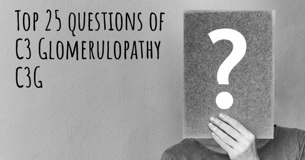 C3 Glomerulopathy C3G top 25 questions