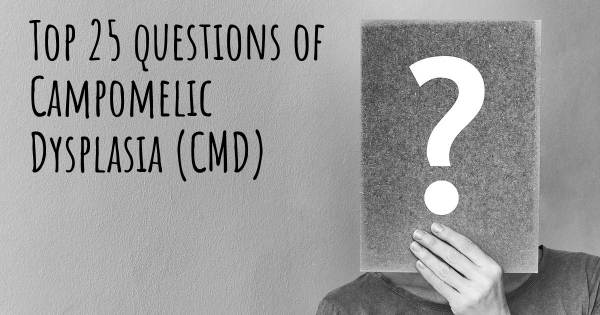 Campomelic Dysplasia (CMD) top 25 questions