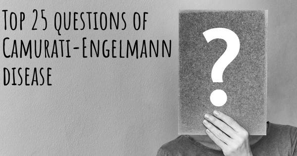 Camurati-Engelmann disease top 25 questions