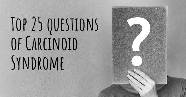 Carcinoid Syndrome top 25 questions