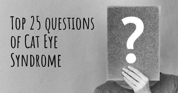 Cat Eye Syndrome top 25 questions