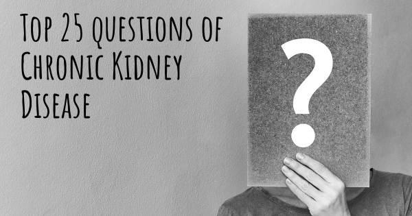 Chronic Kidney Disease top 25 questions