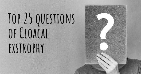 Cloacal exstrophy top 25 questions