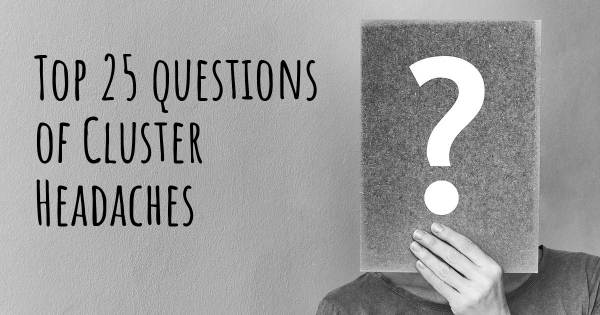 Cluster Headaches top 25 questions