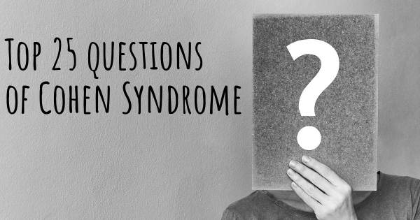 Cohen Syndrome top 25 questions